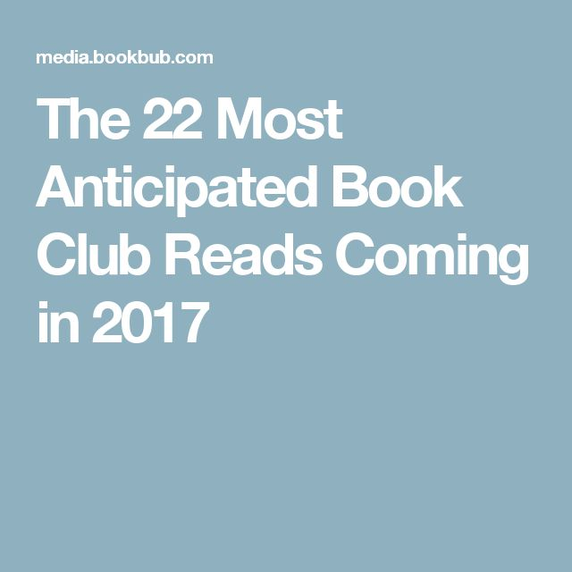 The 22 Most Anticipated Book Club Reads Coming in 2017