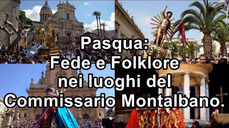 Pasqua: Fede e Folklore nei luoghi di Montalbano