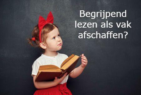 Begrijpend lezen als vak afschaffen?