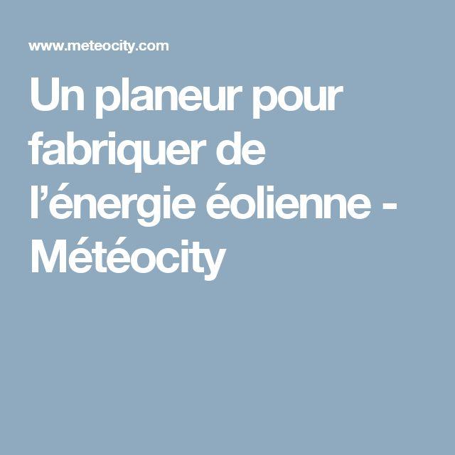 Un planeur pour fabriquer de l'énergie éolienne - Météocity