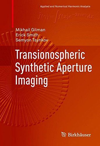 #marineelectronics Transionospheric Synthetic Aperture Imaging (Applied and Numerical Harmonic Analysis)