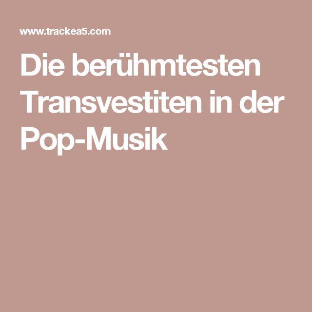 Die berühmtesten Transvestiten in der Pop-Musik