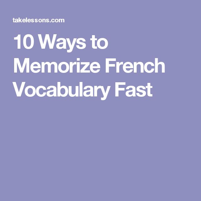 10 Ways to Memorize French Vocabulary Fast