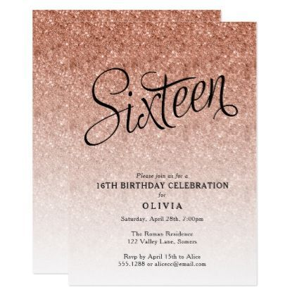 16th Birthday Rose Gold Ombre Glitter Invitation - script gifts template templates diy customize personalize special #GoldGlitter