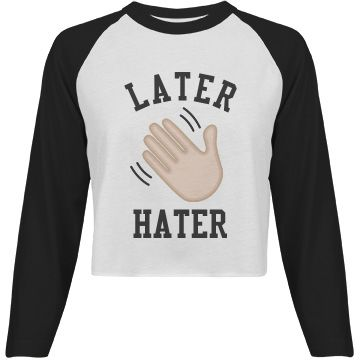 Later Hater Emoji Tee   Later Hater! I'm outa here! Show off your sassy side with this emoji hand slapping crop top shirt. #laterhater #emojis