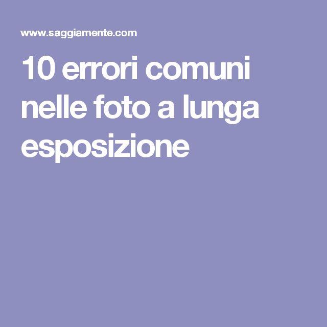 10 errori comuni nelle foto a lunga esposizione