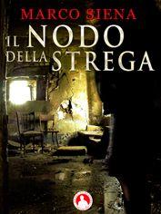 Il Nodo della Strega, romanzo #horror #rock  http://www.amazon.it/Nodo-della-Strega-Marco-Siena-ebook/dp/B00IC4FM2W