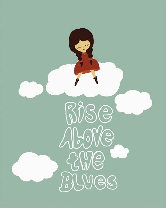 """Positive Message Print Art / Poster """"Rise Above The Blues"""" 8x10 Blue Inspirational Saying with Original Illustration"""