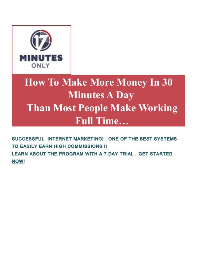 How To Make More Money In 30 Minutes A Day Than Most People Make Working Full…  https://17minutesonly.com/index.php?aff_id=1756027&ho_sub1=&ho_sub2=