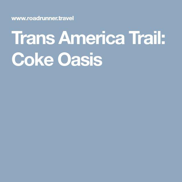 Trans America Trail: Coke Oasis