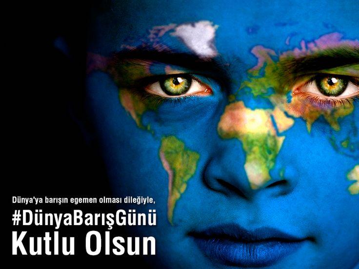 Dünya'ya barışın egemen olması dileğiyle, Dünya Barış Günü kutlu olsun.
