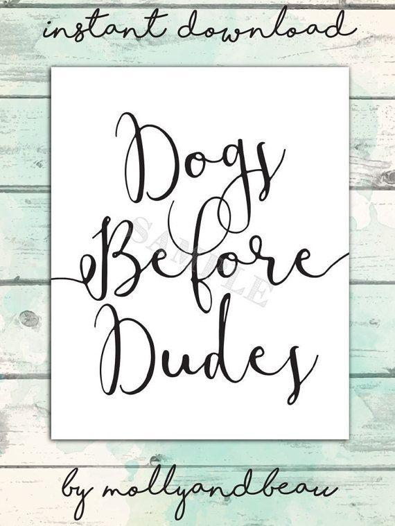Dogs Before Dudes Cute Dog Quote Printable Cute by MollyandBeau