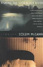 Fishing in the Sloe Black River by Colum McCann