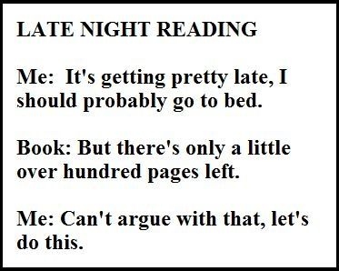 Funny that is the same thing that happens to me every night than again who needs sleep when tou got a new book lol