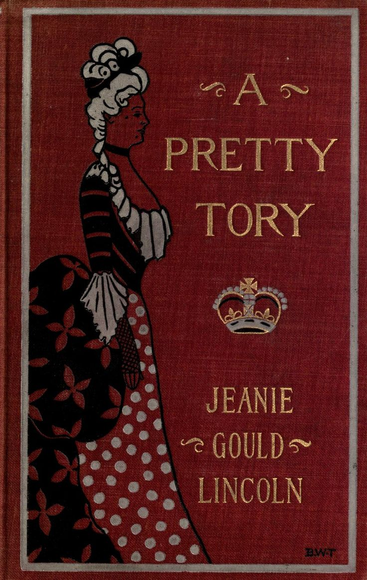 A pretty tory; being a romance of partisan warf...