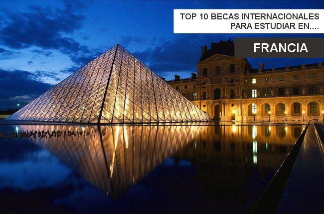 Top 10 #Becas para estudiantes Internacionales en Francia