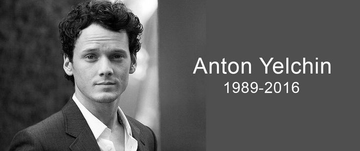 I am deeply saddened by this loss. I loved his acting. I will miss you greatly, Anton Yelchin.