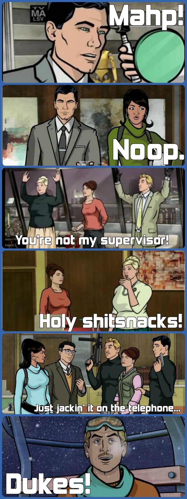Catchphrases and/or memorable phrases from Archer.
