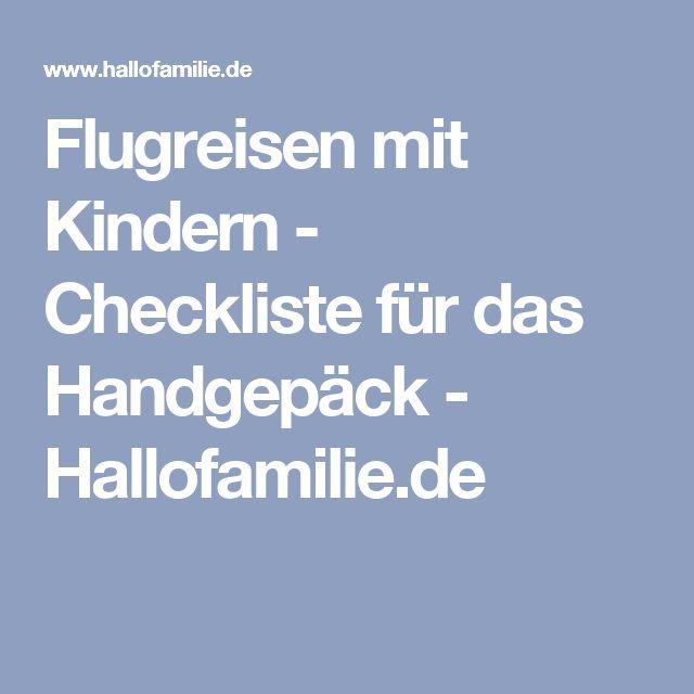 Flugreisen mit Kindern - Checkliste für das Handgepäck  - Hallofamilie.de