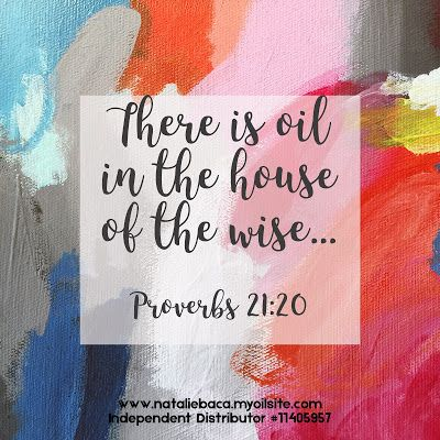 Natalie Baca: Oil in the House! Young Living essential oils, oils of the bible, biblical oils, yleo, YL, there is oil in the house of the wise, proverbs 21:20
