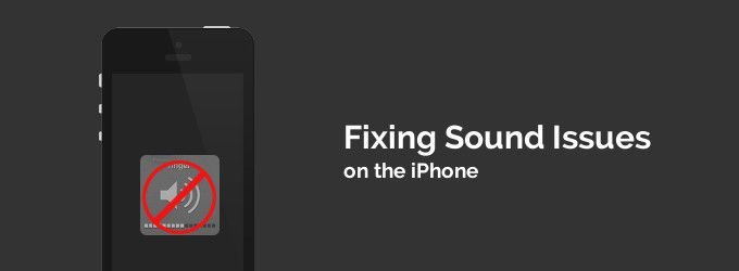 No Sound from iPhone? How to Fix Sound Issues on the iPhone 4/4S/5