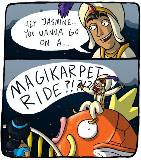 I can show you the world. Shining, shimmering, splashing places <- it's a whole new poke-world!!! :D