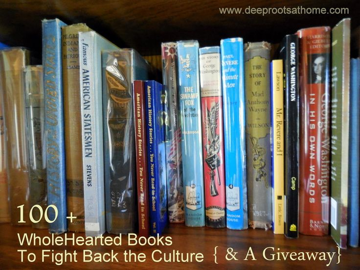 List of 100+ Wholehearted Books for kids to read (according to grade), the kind that contain wholesome adventure and inspire a young heart to courageous living...