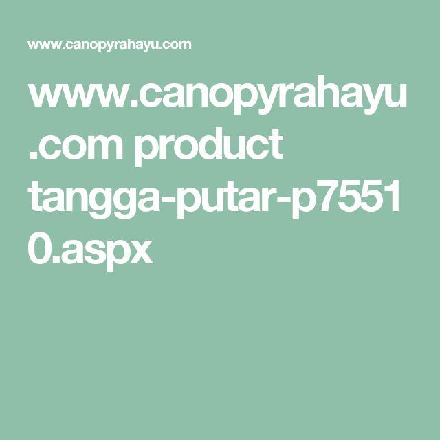 www.canopyrahayu.com product tangga-putar-p75510.aspx