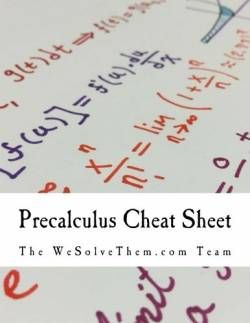 Precalculus Cheat Sheet: A reference sheet designed for the modern college student free ebook