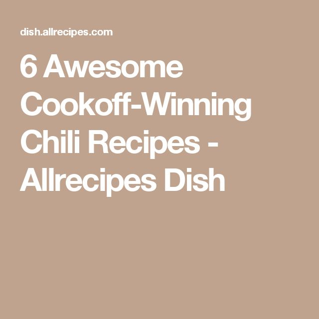 6 Awesome Cookoff-Winning Chili Recipes - Allrecipes Dish