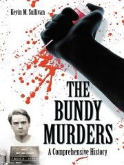 The Bundy Murders by Kevin Sullivan http://wildbluepress.com/true-crime-author-kevin-m-sullivan/