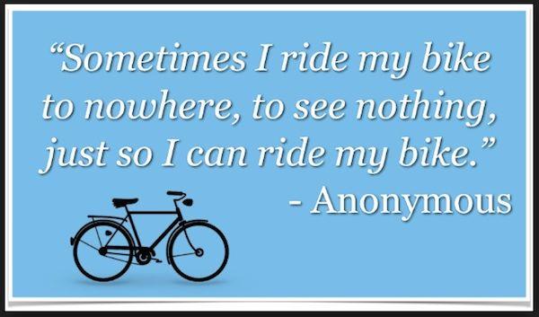 Sometimes I ride my bike to nowhere!