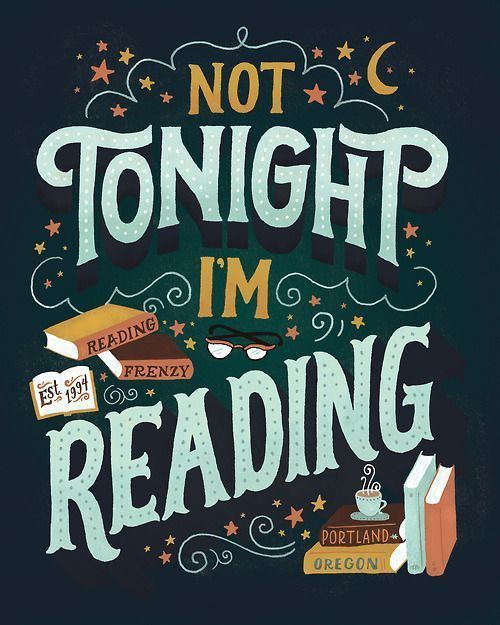 Not Tonight, I'm Reading.:
