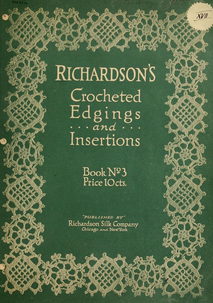 Richardson's crocheted edgings and insertions. All pages included from Internet Archives.