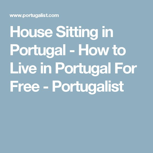 House Sitting in Portugal - How to Live in Portugal For Free - Portugalist