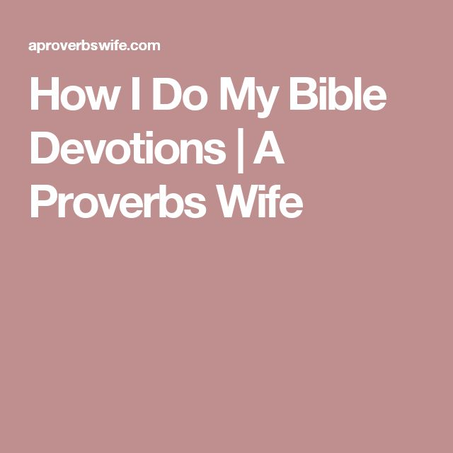 How I Do My Bible Devotions | A Proverbs Wife