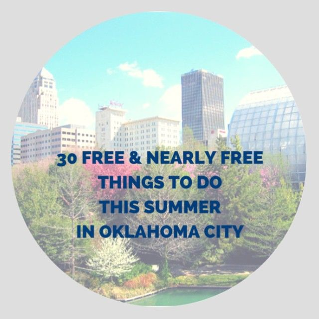 30 free or nearly free things to do in Oklahoma City this summer.