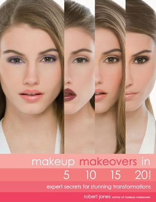 Robert Jones, Makeup Artist: Makeup makeovers in 5, 10, 15 and 20 minutes. A step-by-step guide to realistic, everyday makeup for the woman on the go.