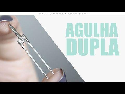 Como Usar AGULHA DUPLA | Karina Belarmino - YouTube