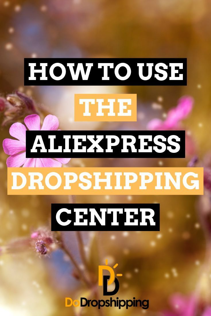 Learn How To Use And Access The Aliexpress Dropshipping Center This Is Great For Dropshipp Drop Shipping Business Dropshipping Products Dropshipping Suppliers