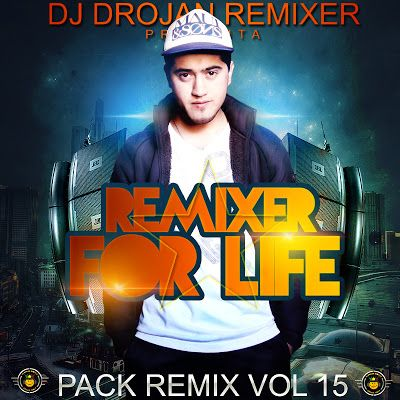 descarga Pack Vol 15 Remixer For Life - Dj Drojan ~ Descargar pack remix de musica gratis | La Maleta DJ gratis online