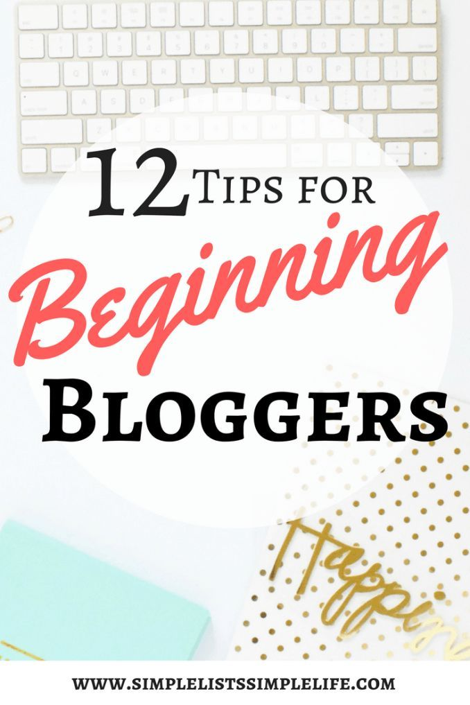 12 Tips for beginning bloggers. Alleviate the fears and frustration with tips to build a successful blog.
