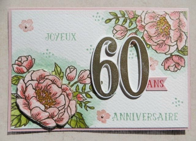 carte 60 ans bouquet d 39 anniversaire stampin up embossage chaud des fleurs et du chiffre 60. Black Bedroom Furniture Sets. Home Design Ideas