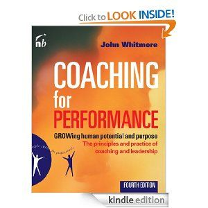 Amazon.com: Coaching for Performance: GROWing Human Potential and Purpose - The Principles and Practice of Coaching and Leadership, 4th Edit...