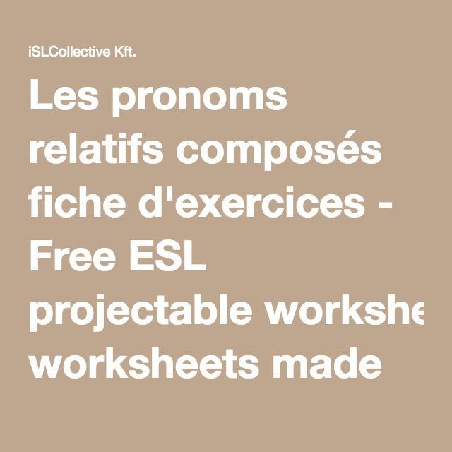 Les pronoms relatifs composés fiche d'exercices - Free ESL projectable worksheets made by teachers