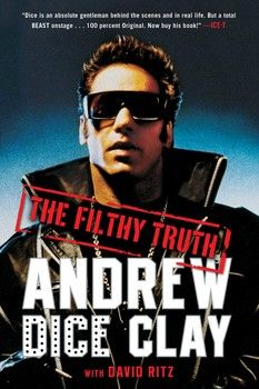 The Filthy Truth | Book by Andrew Dice Clay, David Ritz | Official ...
