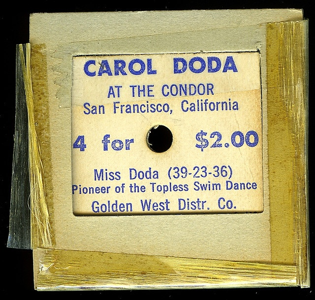 Carol Doda topless dancing pioneer at the Condor Club ... absolutely shocking to a Catholic school girl!