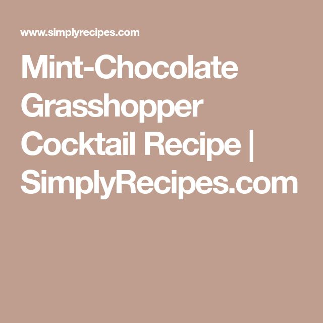 Mint-Chocolate Grasshopper Cocktail Recipe | SimplyRecipes.com