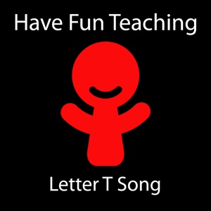 T is, of course, for TEACHER!  Letter T Song, Alphabet, Consonant, Phonics