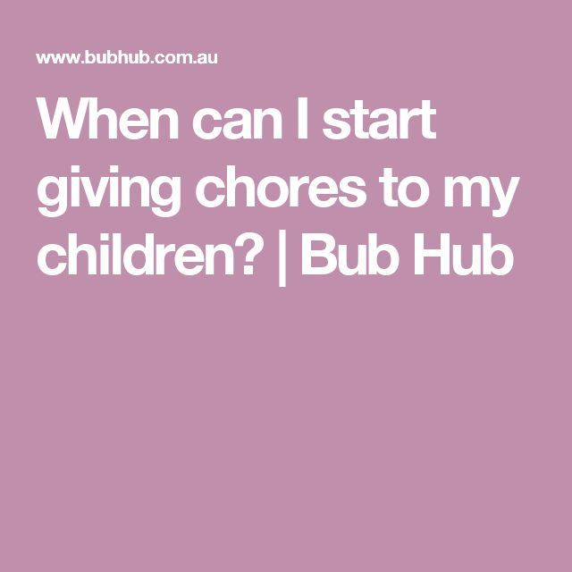 When can I start giving chores to my children? | Bub Hub